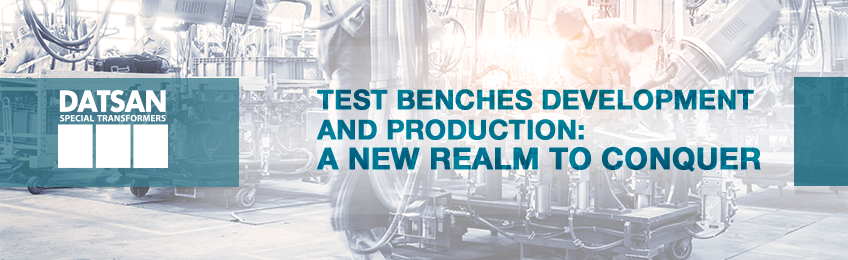 Test benches development and production: a new realm to conquer